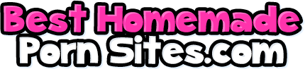 Best HomeMade Porn Sites